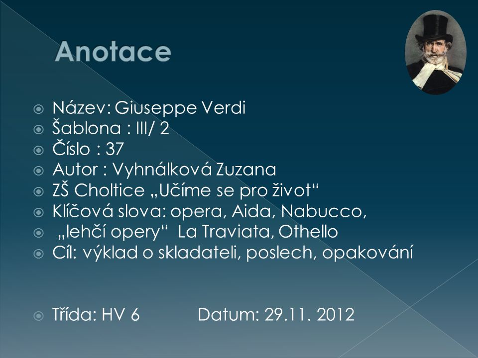 Anotace Název: Giuseppe Verdi Šablona : III/ 2 Číslo : 37