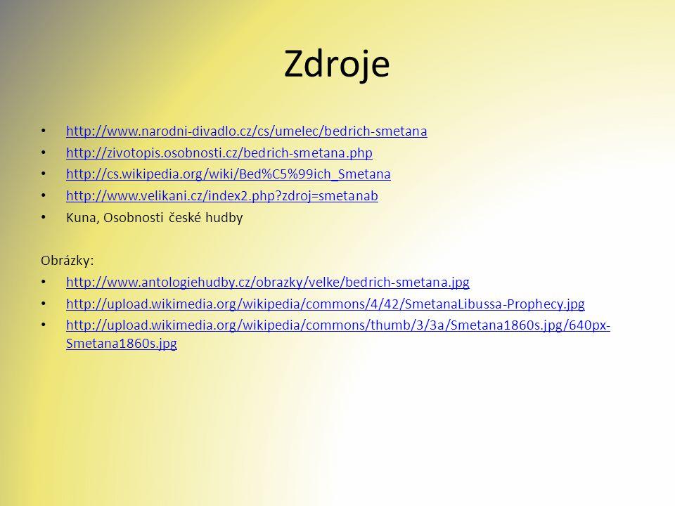 Zdroje http://www.narodni-divadlo.cz/cs/umelec/bedrich-smetana