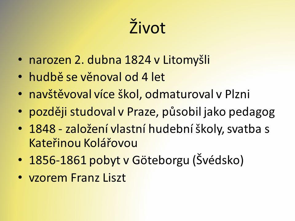 Život narozen 2. dubna 1824 v Litomyšli hudbě se věnoval od 4 let