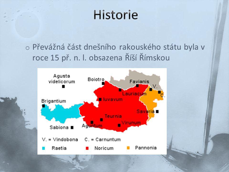 Historie Převážná část dnešního rakouského státu byla v roce 15 př. n. l. obsazena Říší Římskou
