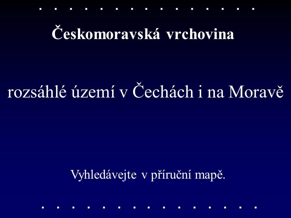rozsáhlé území v Čechách i na Moravě