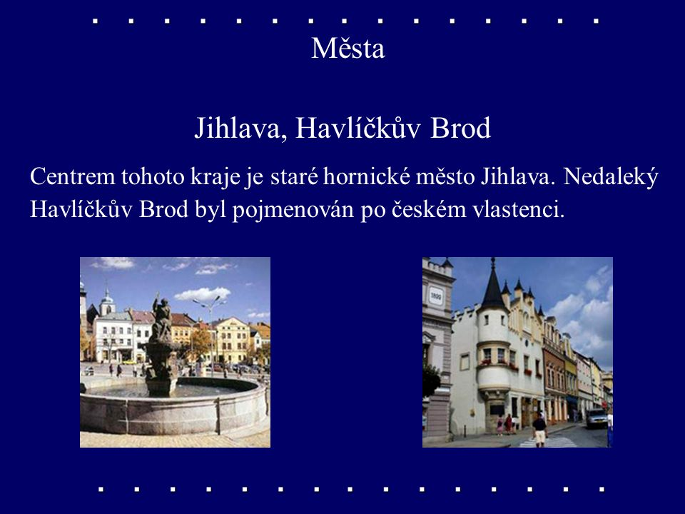 Jihlava, Havlíčkův Brod