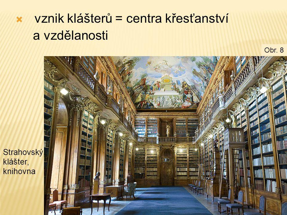vznik klášterů = centra křesťanství a vzdělanosti