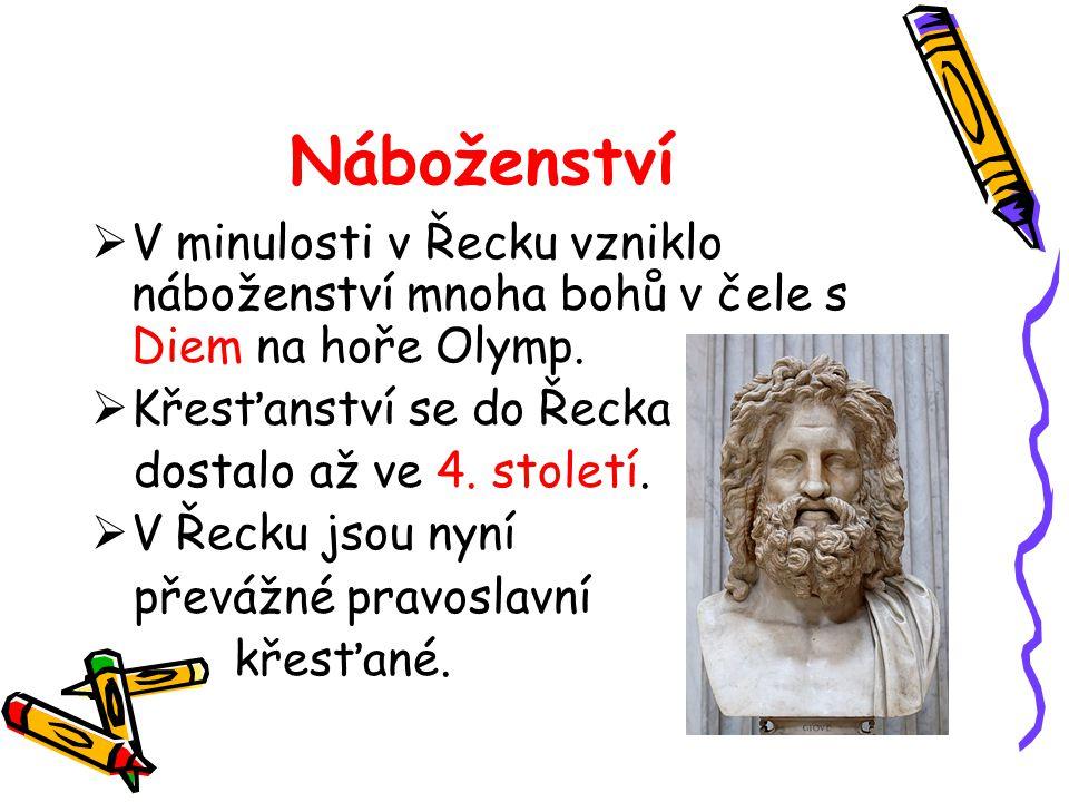 Náboženství V minulosti v Řecku vzniklo náboženství mnoha bohů v čele s Diem na hoře Olymp. Křesťanství se do Řecka.