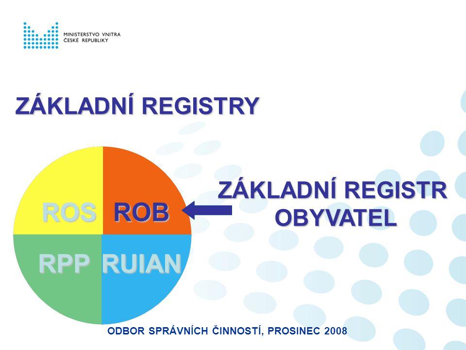 ZÁKLADNÍ REGISTR OBYVATEL ODBOR SPRÁVNÍCH ČINNOSTÍ, PROSINEC 2008