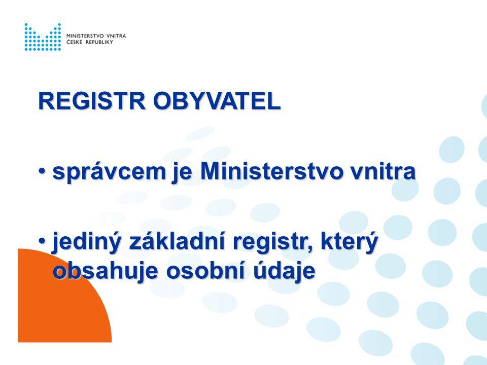 REGISTR OBYVATEL správcem je Ministerstvo vnitra.
