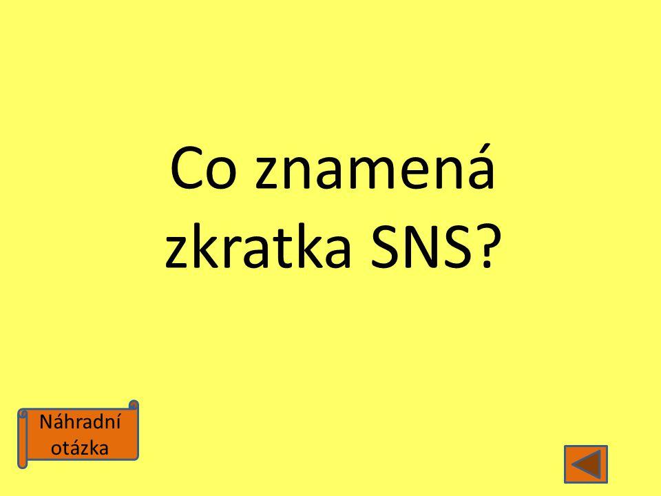Co znamená zkratka SNS Náhradní otázka