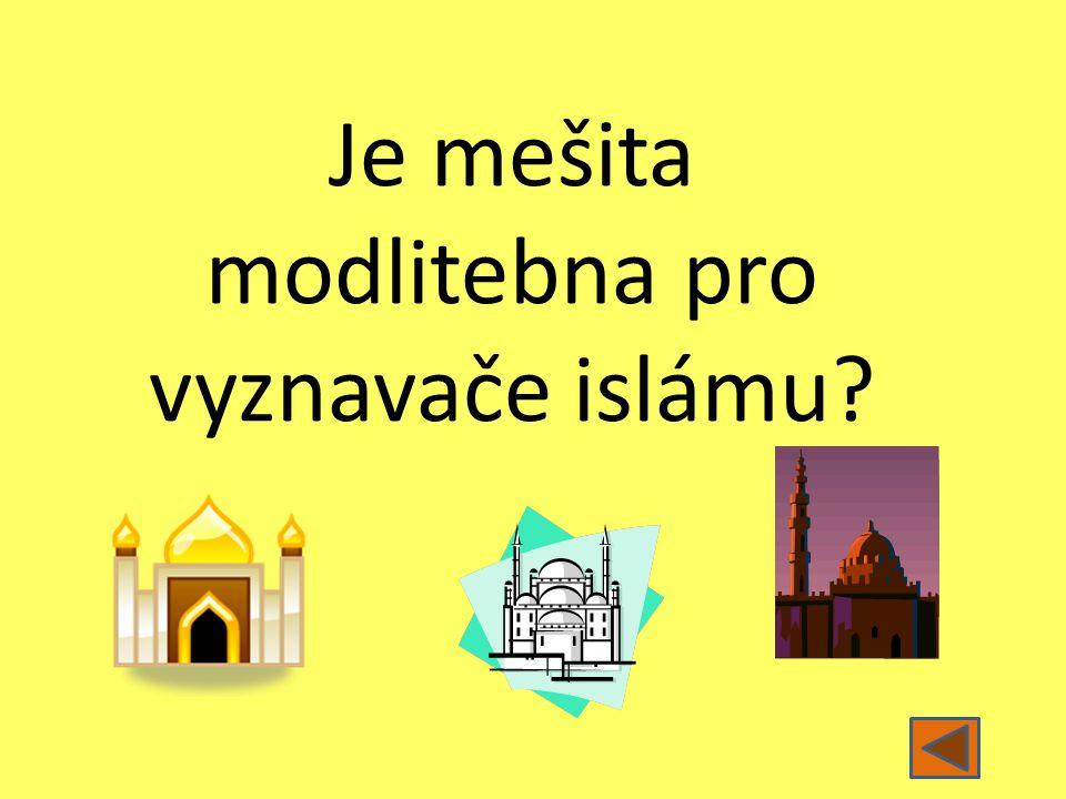 Je mešita modlitebna pro vyznavače islámu