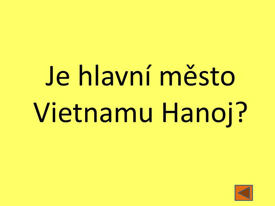 Je hlavní město Vietnamu Hanoj