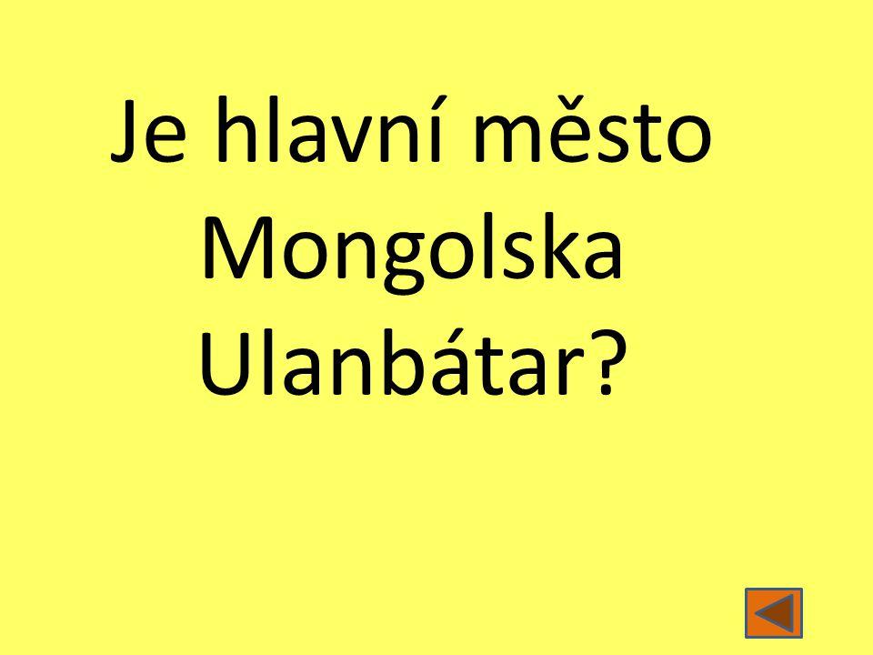 Je hlavní město Mongolska Ulanbátar