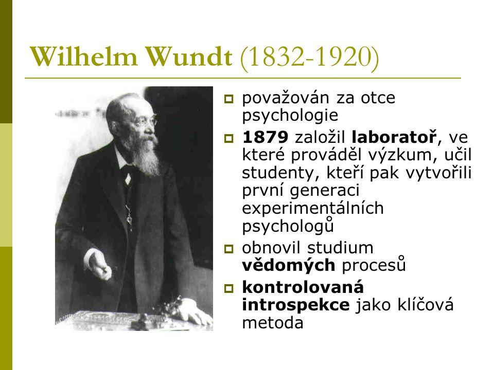 Wilhelm Wundt (1832-1920) považován za otce psychologie