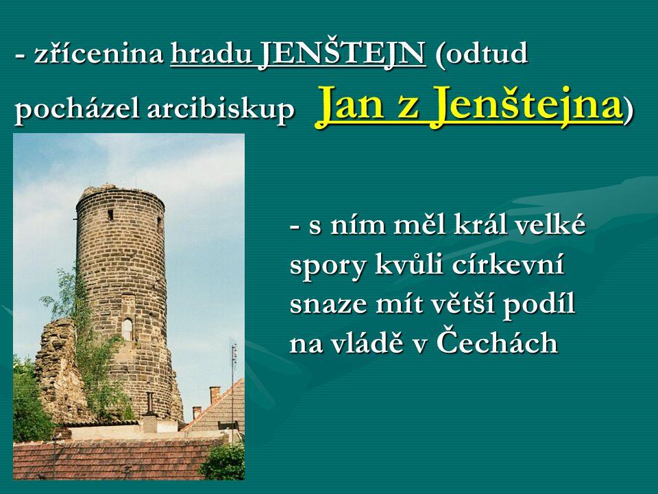 - zřícenina hradu JENŠTEJN (odtud pocházel arcibiskup Jan z Jenštejna)