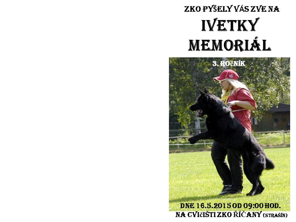 IVETKY MEMORIÁL ZKO PYŠELY VÁS ZVE NA 3. ročník
