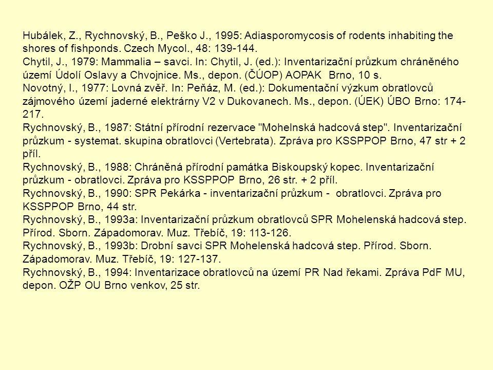 Hubálek, Z. , Rychnovský, B. , Peško J