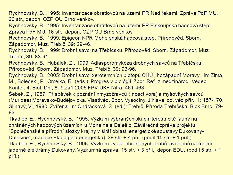 Rychnovský, B. , 1995: Inventarizace obratlovců na území PR Nad řekami
