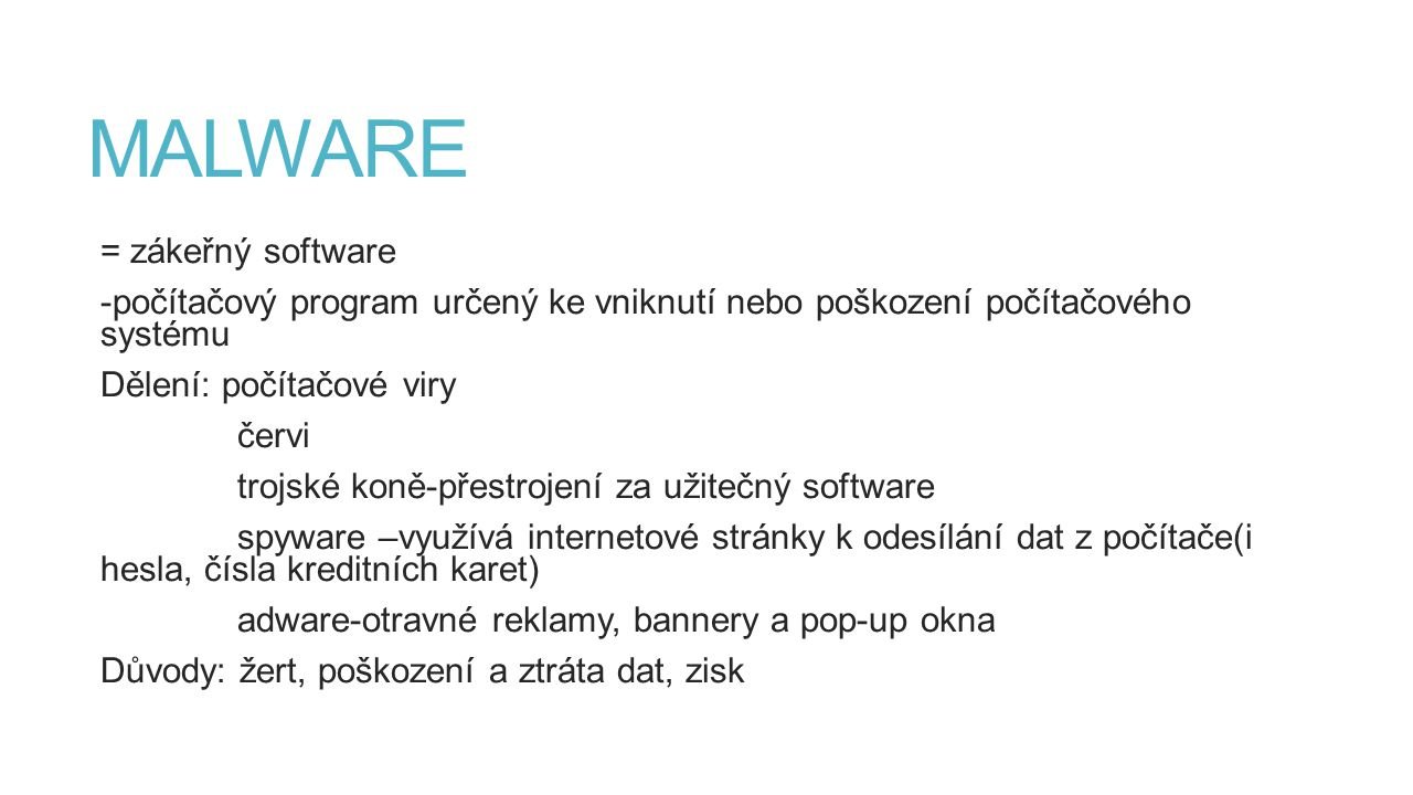 MALWARE = zákeřný software