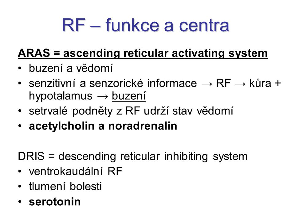 RF – funkce a centra ARAS = ascending reticular activating system