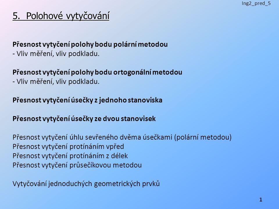 5. Polohové vytyčování Přesnost vytyčení polohy bodu polární metodou