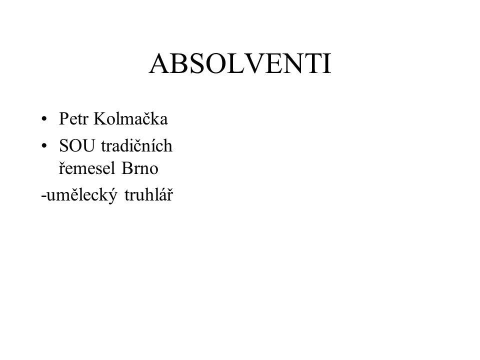 ABSOLVENTI Petr Kolmačka SOU tradičních řemesel Brno -umělecký truhlář