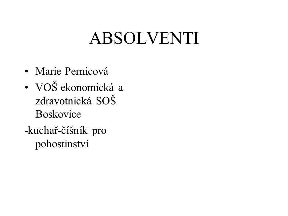 ABSOLVENTI Marie Pernicová VOŠ ekonomická a zdravotnická SOŠ Boskovice