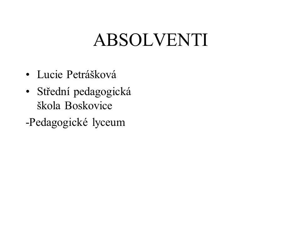 ABSOLVENTI Lucie Petrášková Střední pedagogická škola Boskovice