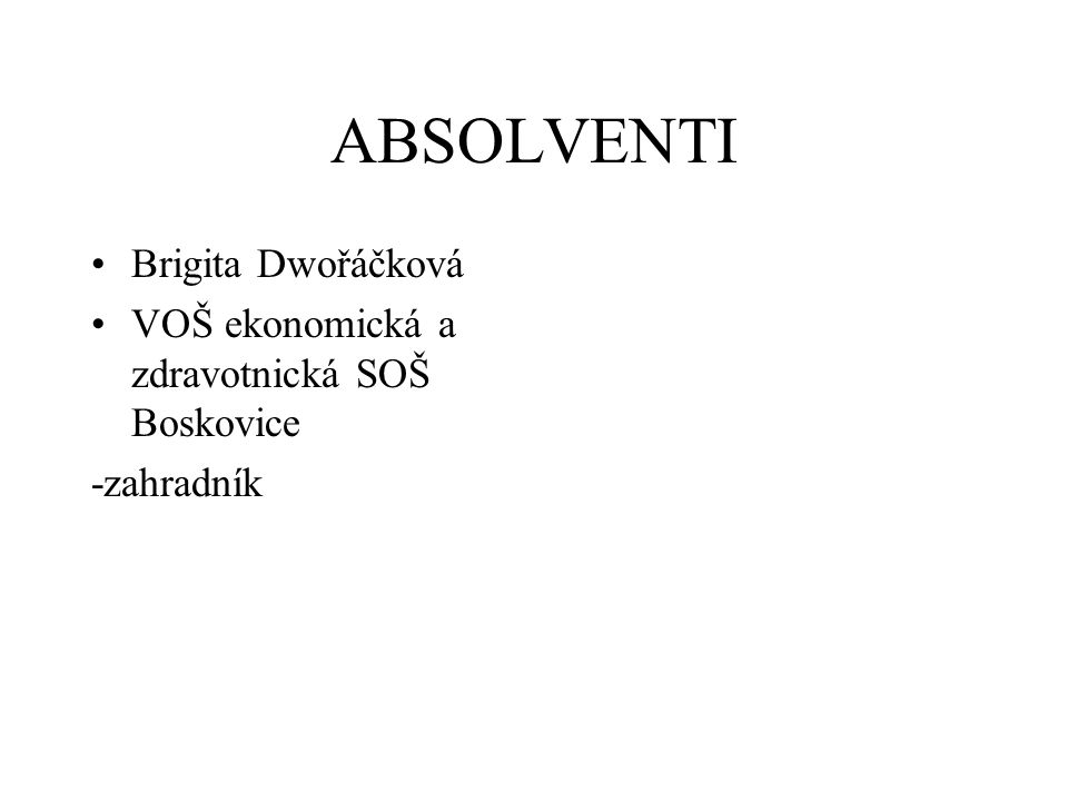 ABSOLVENTI Brigita Dwořáčková