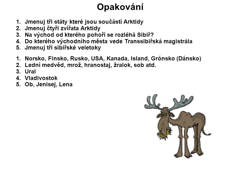 Opakování Jmenuj tři státy které jsou součástí Arktidy