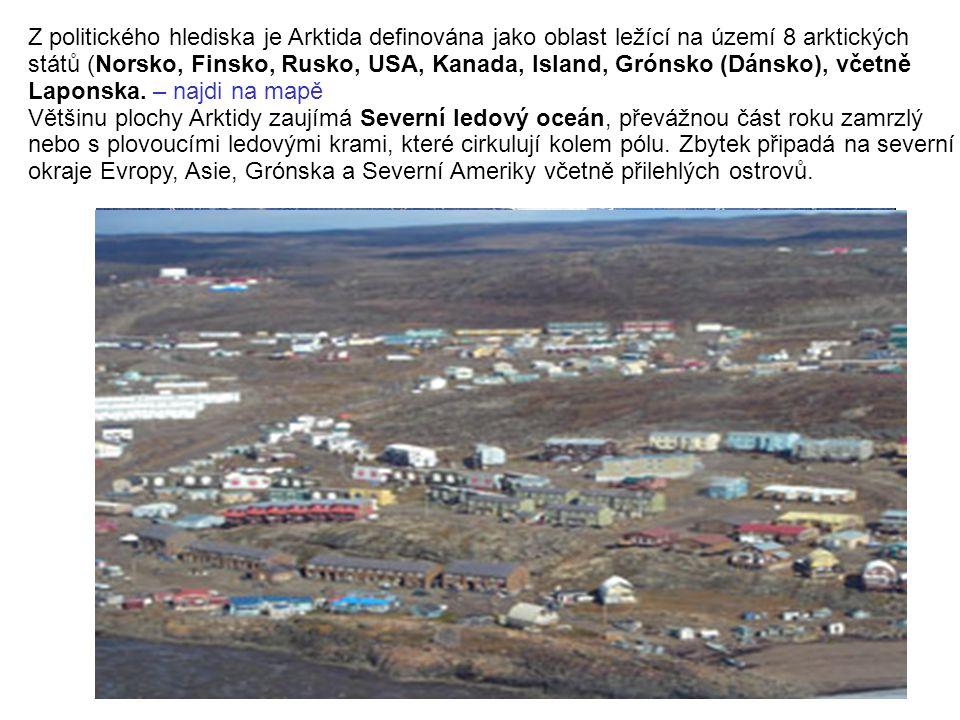 Z politického hlediska je Arktida definována jako oblast ležící na území 8 arktických států (Norsko, Finsko, Rusko, USA, Kanada, Island, Grónsko (Dánsko), včetně Laponska. – najdi na mapě
