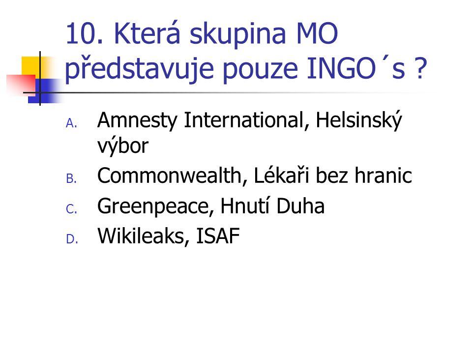 10. Která skupina MO představuje pouze INGO´s