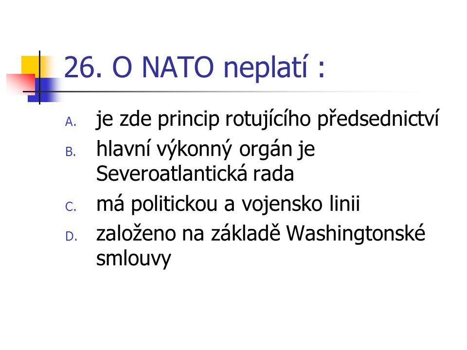 26. O NATO neplatí : je zde princip rotujícího předsednictví