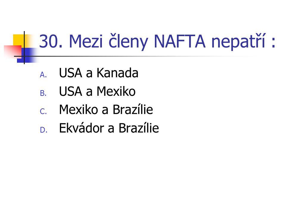 30. Mezi členy NAFTA nepatří :