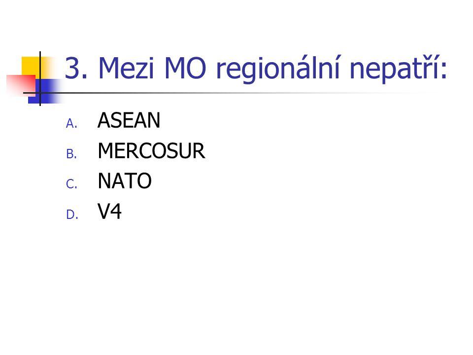 3. Mezi MO regionální nepatří: