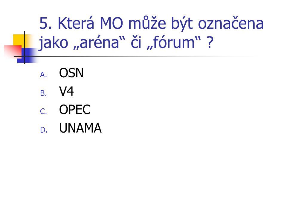 """5. Která MO může být označena jako """"aréna či """"fórum"""
