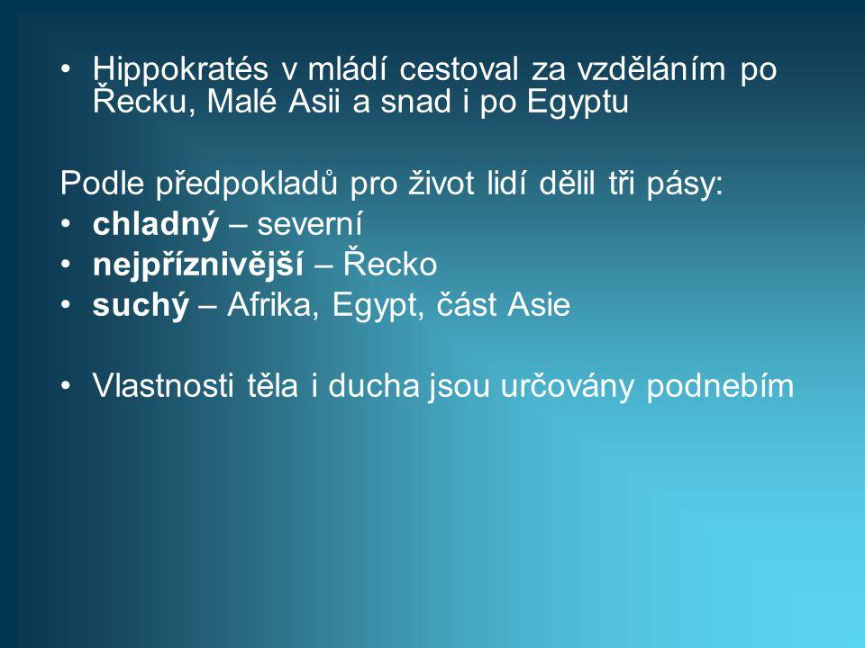 Hippokratés v mládí cestoval za vzděláním po Řecku, Malé Asii a snad i po Egyptu