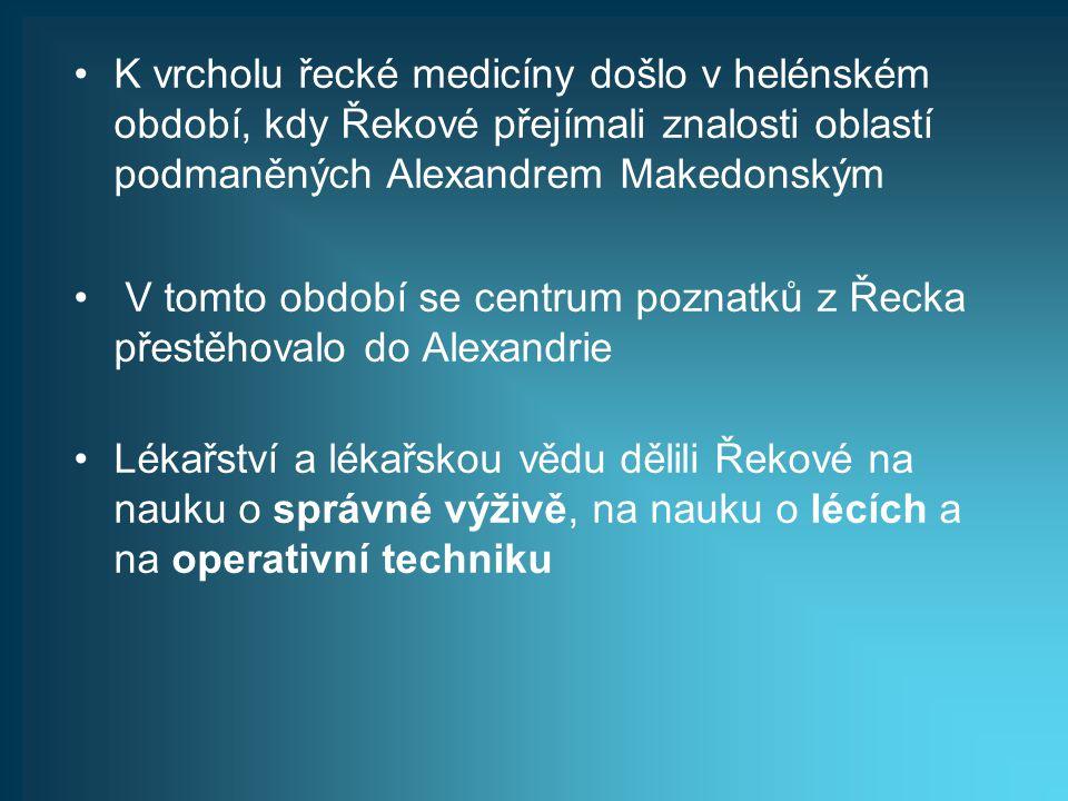 K vrcholu řecké medicíny došlo v helénském období, kdy Řekové přejímali znalosti oblastí podmaněných Alexandrem Makedonským
