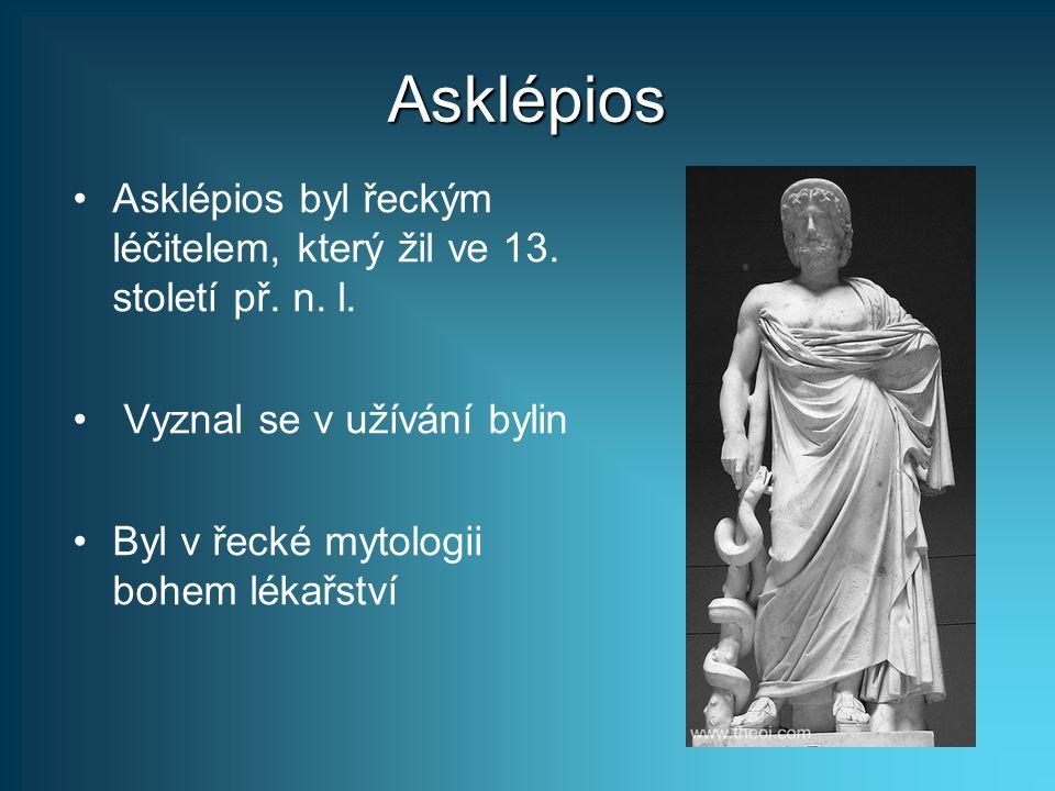 Asklépios Asklépios byl řeckým léčitelem, který žil ve 13. století př. n. l. Vyznal se v užívání bylin.