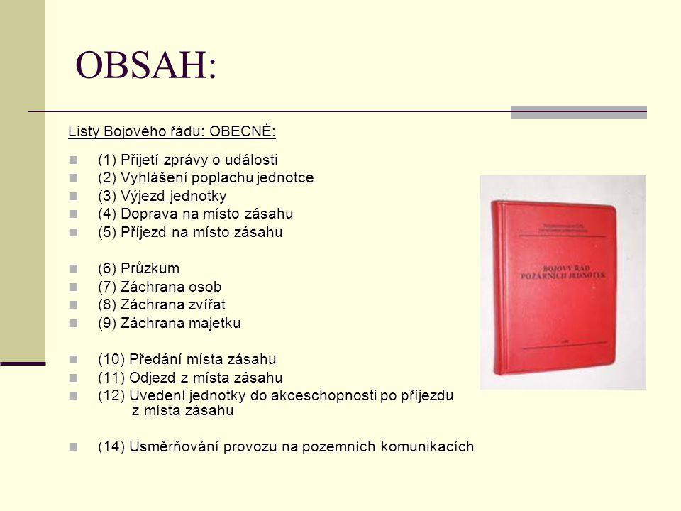 OBSAH: Listy Bojového řádu: OBECNÉ: (1) Přijetí zprávy o události