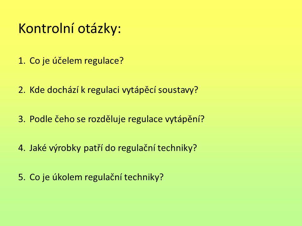 Kontrolní otázky: Co je účelem regulace
