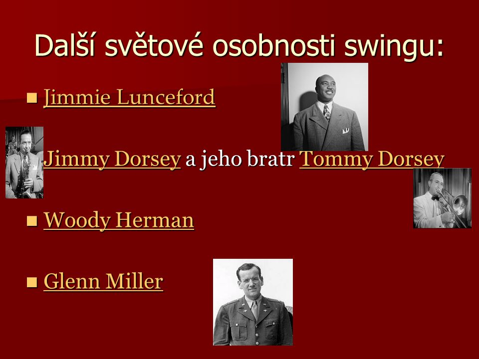 Další světové osobnosti swingu: