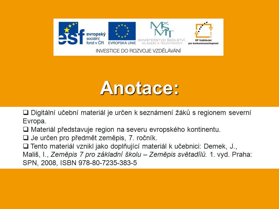 Anotace: Digitální učební materiál je určen k seznámení žáků s regionem severní Evropa. Materiál představuje region na severu evropského kontinentu.