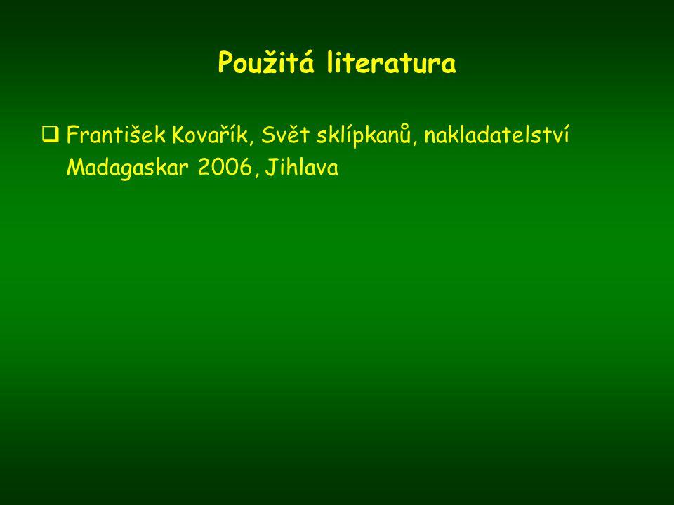 Použitá literatura František Kovařík, Svět sklípkanů, nakladatelství