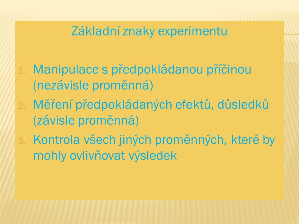 Základní znaky experimentu