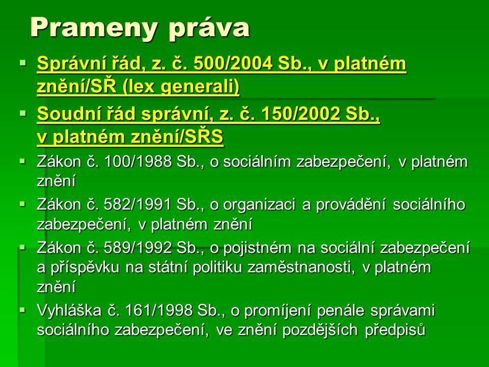 Prameny práva Správní řád, z. č. 500/2004 Sb., v platném znění/SŘ (lex generali)