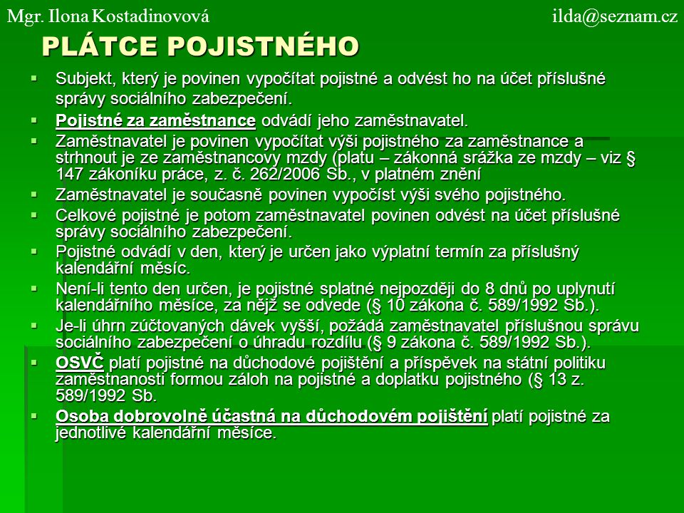 PLÁTCE POJISTNÉHO Mgr. Ilona Kostadinovová ilda@seznam.cz