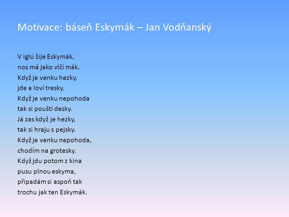 Motivace: báseň Eskymák – Jan Vodňanský