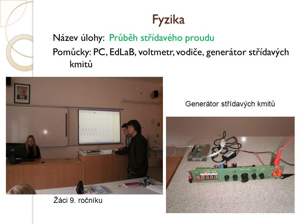 Fyzika Název úlohy: Průběh střídavého proudu Pomůcky: PC, EdLaB, voltmetr, vodiče, generátor střídavých kmitů