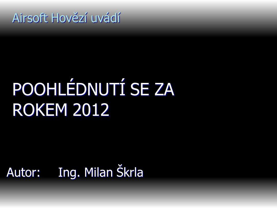 Airsoft Hovězí uvádí POOHLÉDNUTÍ SE ZA ROKEM 2012