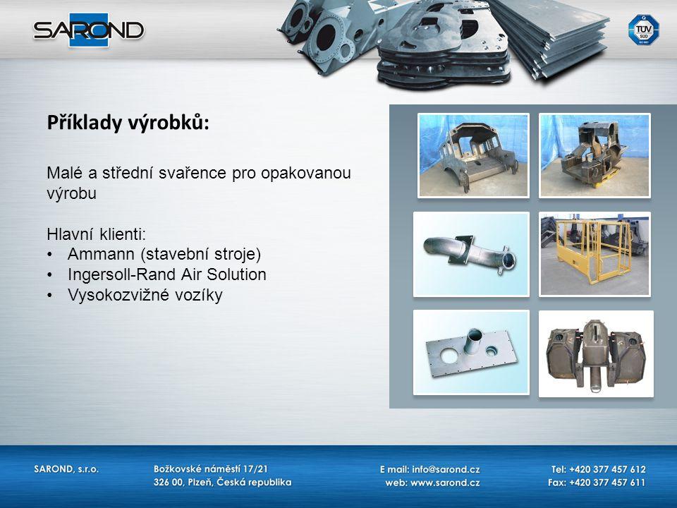 Příklady výrobků: Malé a střední svařence pro opakovanou výrobu