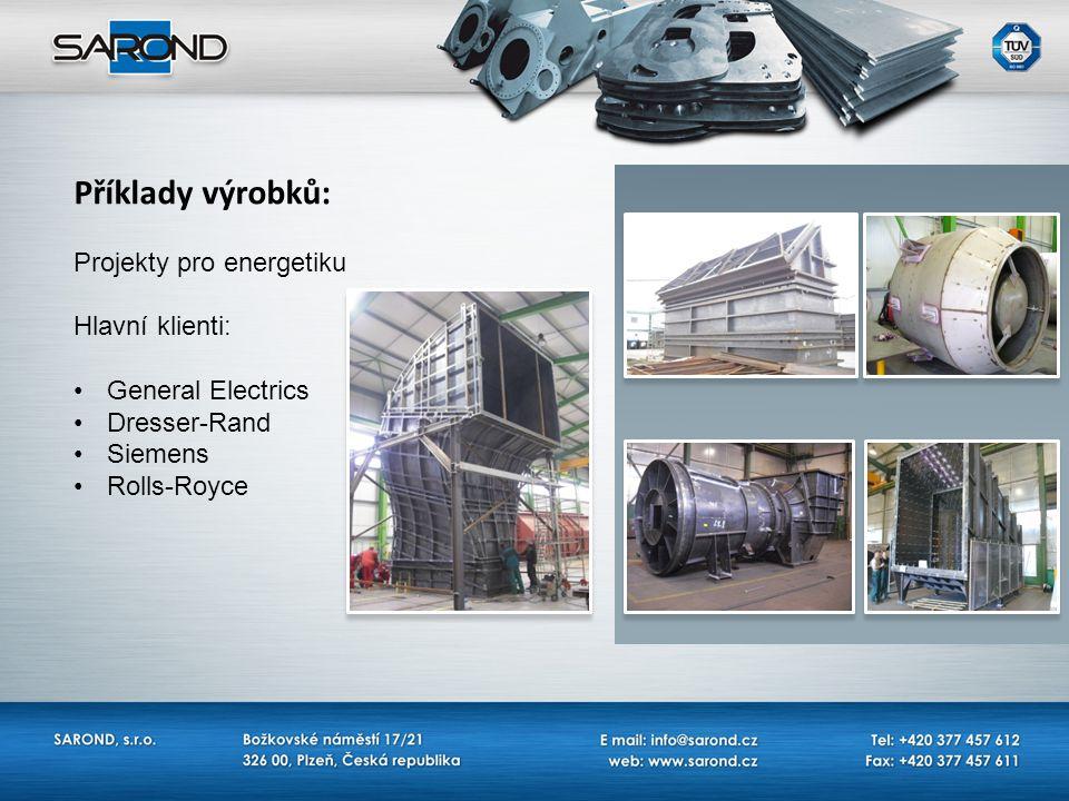 Příklady výrobků: Projekty pro energetiku Hlavní klienti: