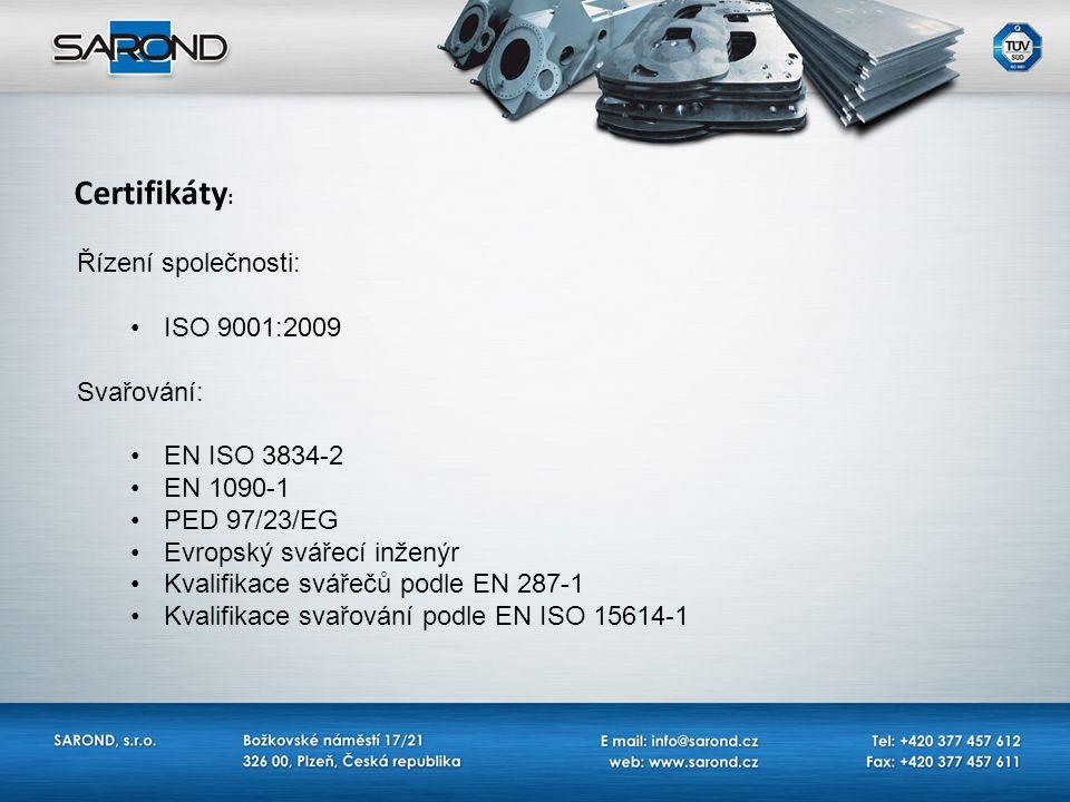 Certifikáty: Řízení společnosti: ISO 9001:2009 Svařování:
